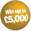 Win up to £5,000